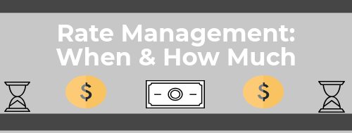 Rate Management: When & How Much